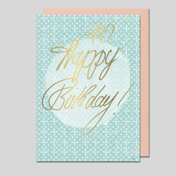 Glückwunschkarte 40. Geburtstag
